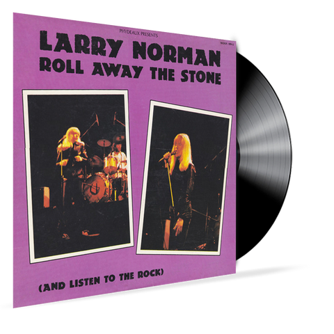 LARRY NORMAN - ROLL AWAY THE STONE (and Listen To the Rock) Vinyl