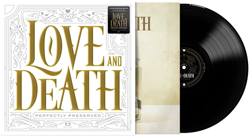Love and Death - Perfectly Preserved (Ltd. Ed. 140G)