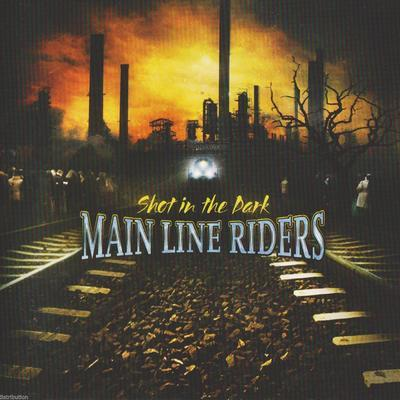 MAIN LINE RIDERS - SHOT IN THE DARK - Christian Rock, Christian Metal