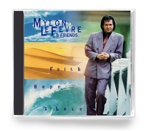 Mylon LeFevre - Faith, Hope and Love (CD)