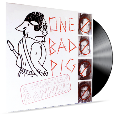 One Bad Pig- A Christian Banned (Vinyl)