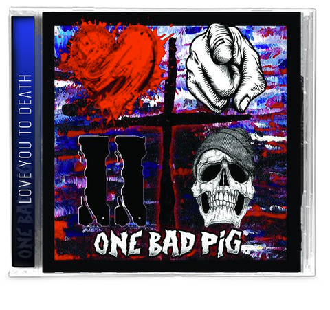 One Bad Pig - Love You to Death (CD)