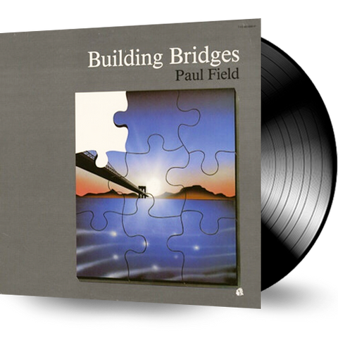 Paul Field - Building Bridges (Vinyl)