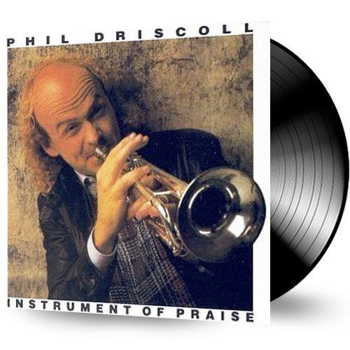 Phil Driscoll - Instrument of Praise (Vinyl) - Christian Rock, Christian Metal
