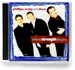 Phillips, Craig and Dean - Where Strength Begins (CD) 1997 StarSong