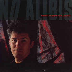 Harry Robert Browning - No Alibis (Vinyl)