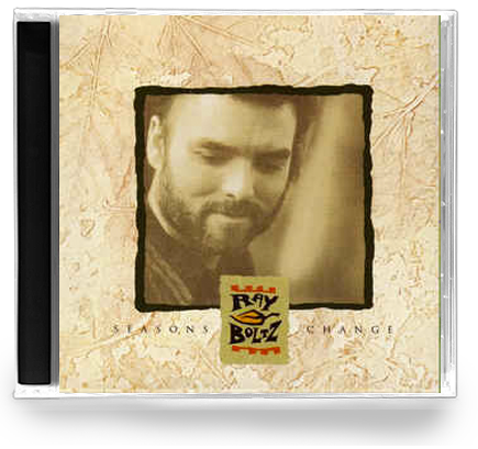 Ray Boltz - Seasons Change (CD)