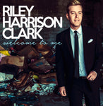 Riley Harrison Clark - Welcome to Me (CD)