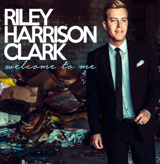 Riley Harrison Clark - Welcome to Me (CD) - Christian Rock, Christian Metal