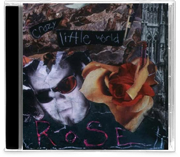Rose - Crazy Little World (CD) - Christian Rock, Christian Metal
