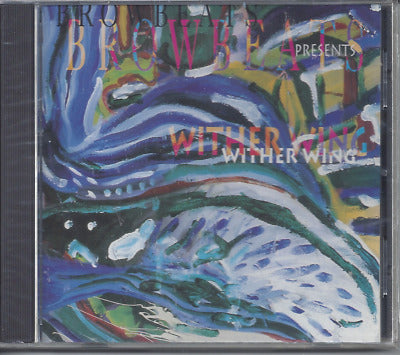 Browbeats - Wither Wing (CD) Michael Knott, LSU, Terry Taylor, Gene Eugene
