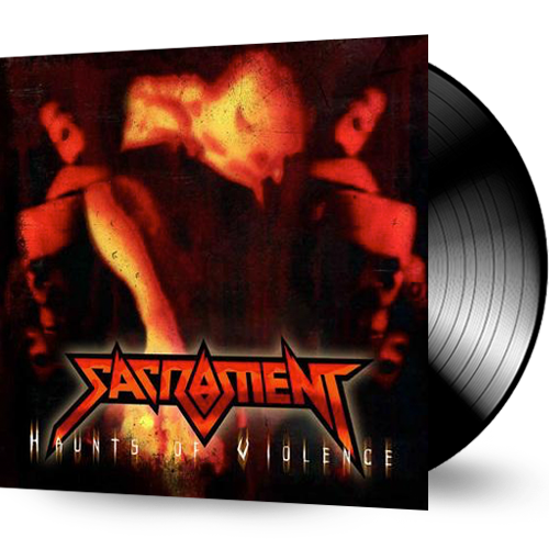SACRAMENT - HAUNTS OF VIOLENCE (BLACK VINYL) - Christian Rock, Christian Metal