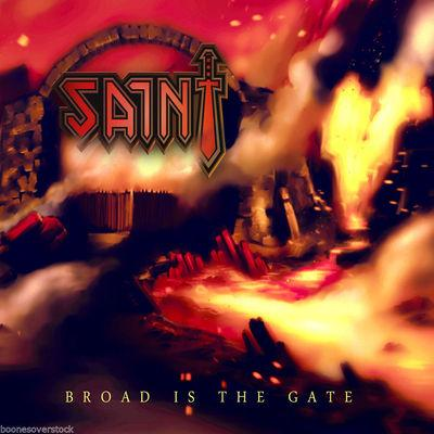 SAINT - BROAD IS THE GATE (2014, Armor) - Christian Rock, Christian Metal