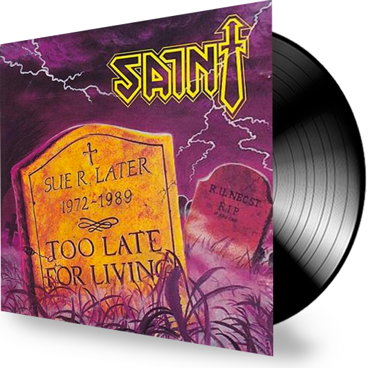 Saint - Too Late for Living (Vinyl) VG++ - Christian Rock, Christian Metal