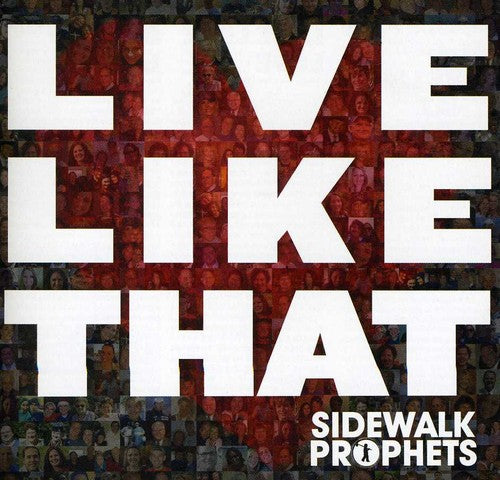 Sidewalk Prophets - Live Like That (CD) - Christian Rock, Christian Metal