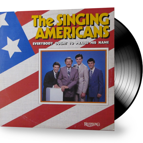 The Singing Americans - Everybody Ought To Praise His Name (Vinyl) - Christian Rock, Christian Metal