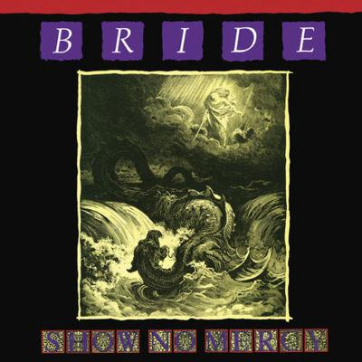 BRIDE - SHOW NO MERCY (CD)