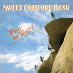 SWEET COMFORT BAND - HOLD ON TIGHT (Vinyl)