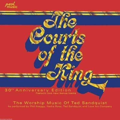 TED SANDQUIST - COURTS OF THE KING (30th Anniversary Ed) - Christian Rock, Christian Metal