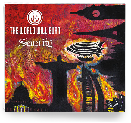 THE WORLD WILL BURN - SEVERITY (CD, 2016) Dale Thompson Bride Xian Metal! - Christian Rock, Christian Metal