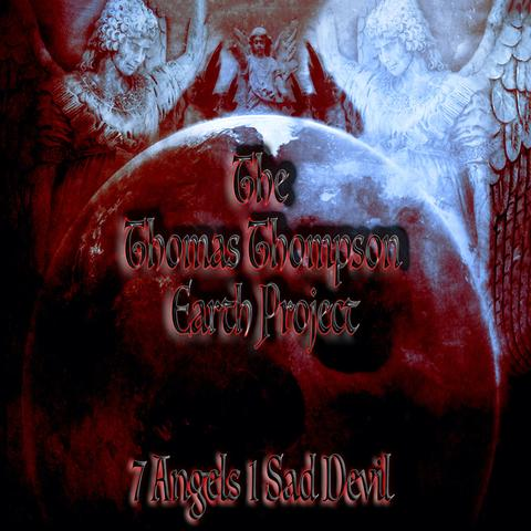 THE THOMAS THOMPSON EARTH PROJECT - 7 ANGELS 1 SAD DEVIL (CD, 2020 Roxx)