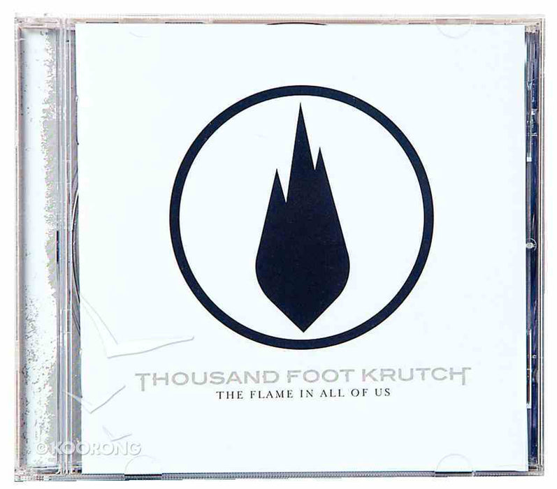 Thousand Foot Krutch - The Flame In All Of Us (CD) - Christian Rock, Christian Metal