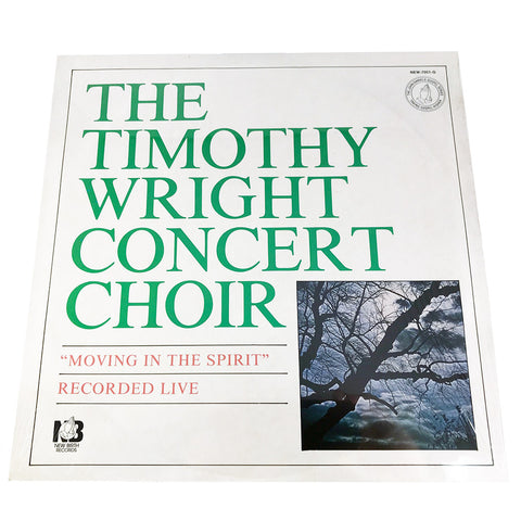 The Timothy Wright Concert Choir - Moving In The Spirit Recorded Live (Vinyl)