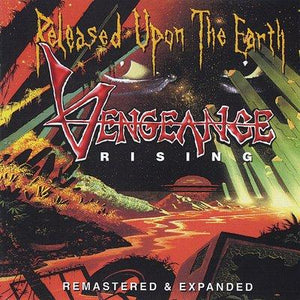 VENGEANCE RISING - RELEASED UPON THE EARTH (2014, Roxx) remastered with bonus tracks