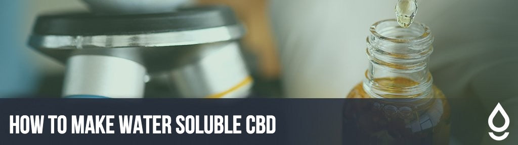 How to Make Water Soluble CBD