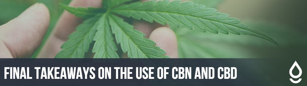 Final Takeaways on the Use of CBN and CBD
