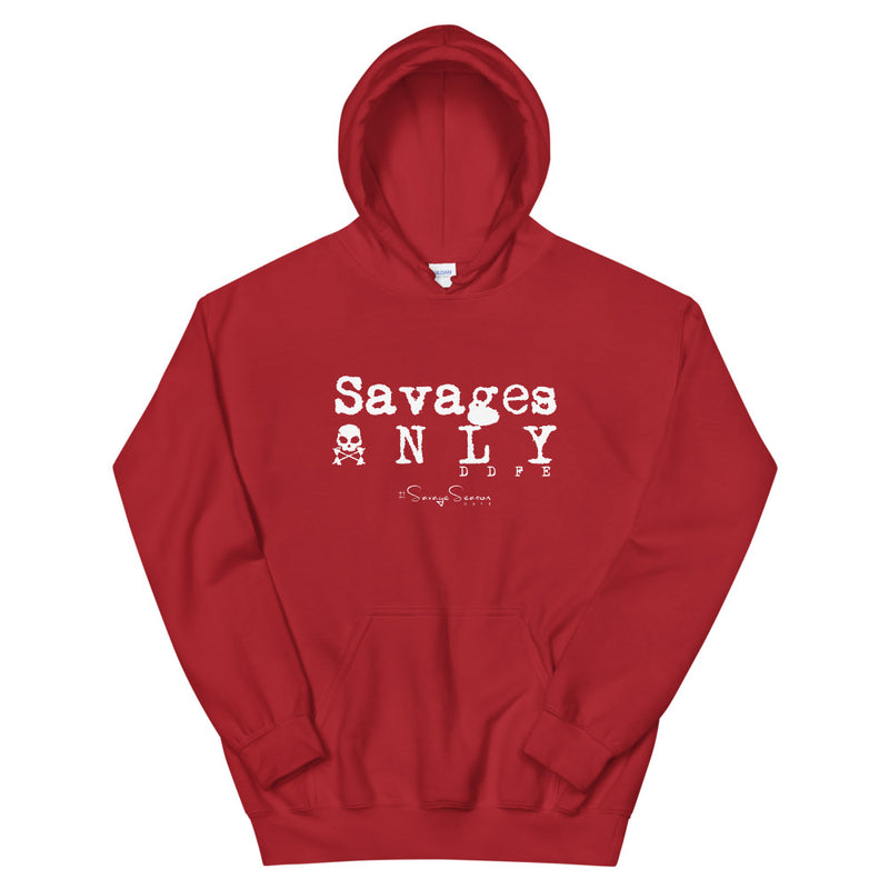 'Savages ONLY' Hooded Sweatshirt - Savage Season Apparel Store