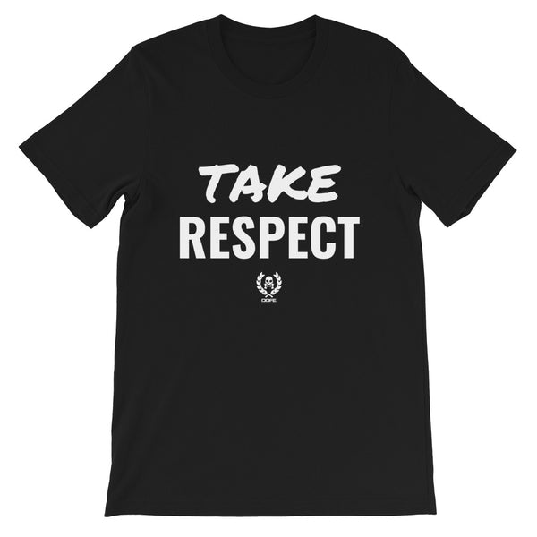 'Take Respect' Short-Sleeve Unisex T-Shirt - Savage Season Apparel Store