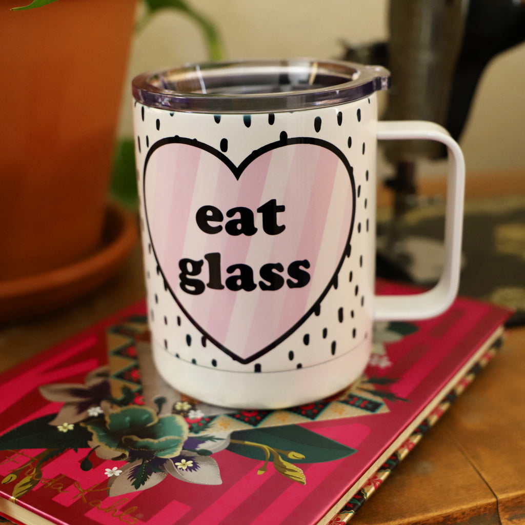 Eat Glass Travel Mug