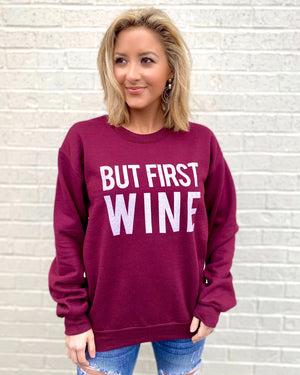 But First Wine Comfy Sweatshirt