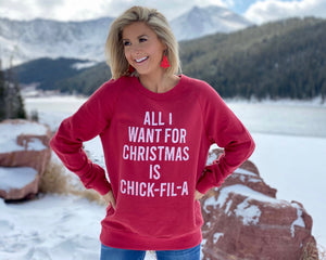 All I Want For Christmas Is Chick-Fil-A Sweatshirt