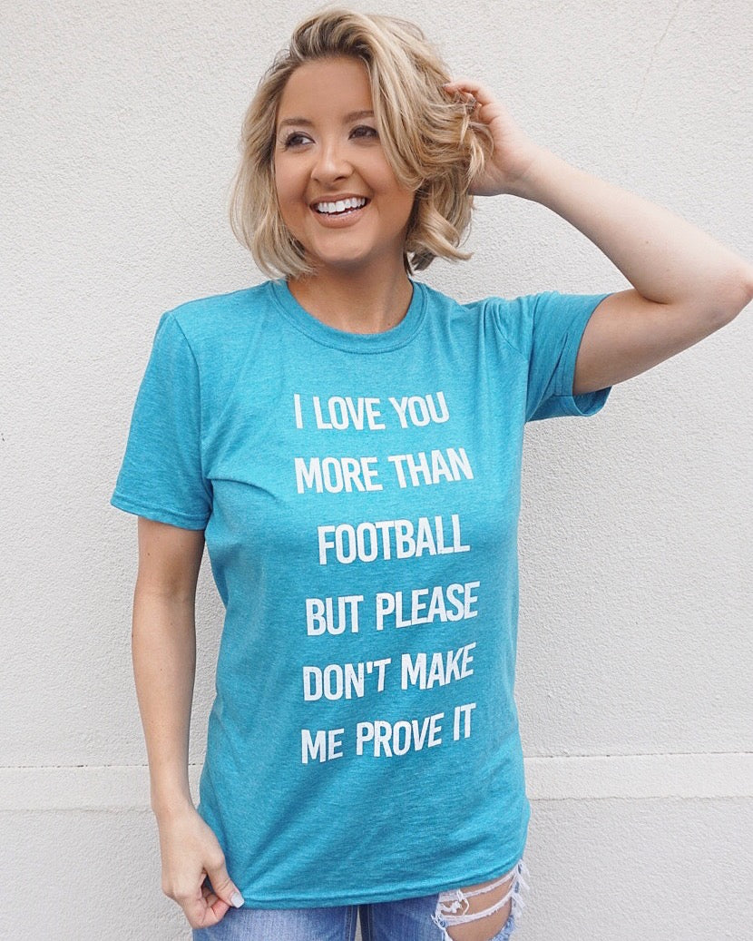 Football – I Love You More Than Football But Please Don't Make Me Prove It