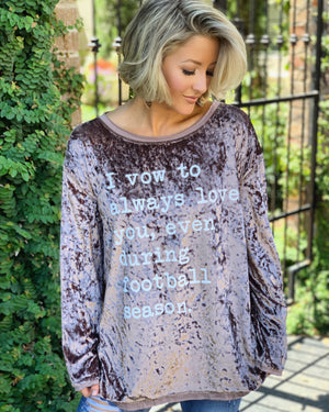 Football – I Vow To Always Love You, Even During Football Season – Crushed Velvet Long-Sleeve Top