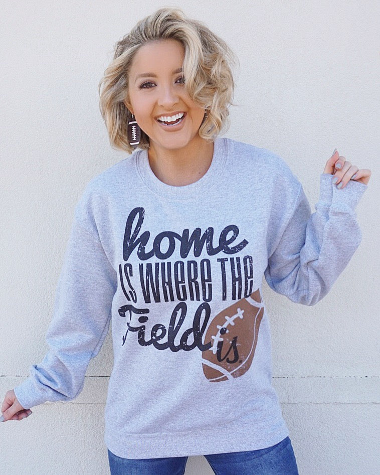 Home Is Where The Field Is® Football Sweatshirt