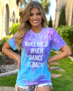 Wake Me Up When Dance Is Back Tie-Dye Tee