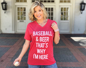 Baseball & Beer That's Why I'm Here Red V-Neck Tee - Live Love Gameday®