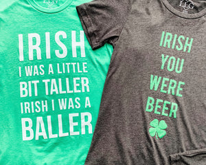 IRISH I Was A Little Bit Taller IRISH I Was A Baller – Unisex Tee