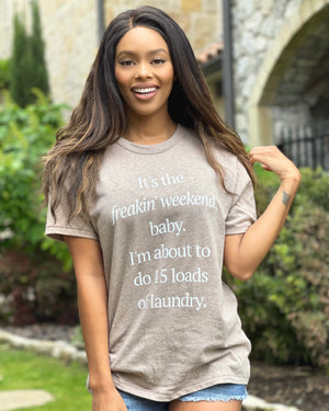 15 Loads Of Laundry Soft Comfy Neutral Tee
