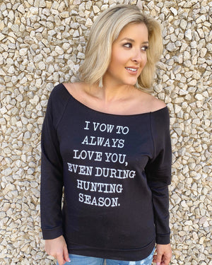 Hunting – I Vow To Always Love You, Even During Hunting Season – Off-The-Shoulder Top