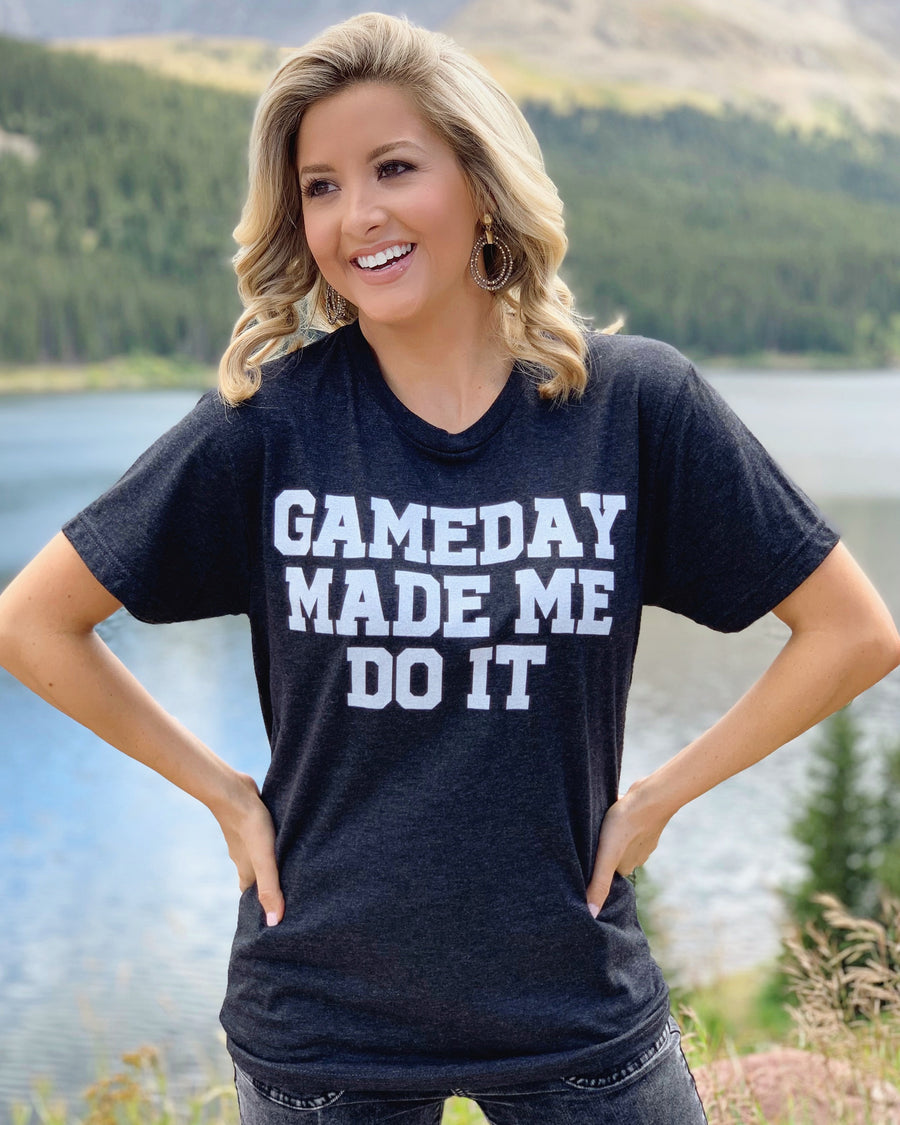 Game Day Made Me Do It – Unisex Tee