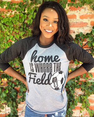 Home Is Where The Field Is® Soccer Raglan