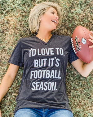 Football – I'd Love To But It's Football Season – V-Neck Tee