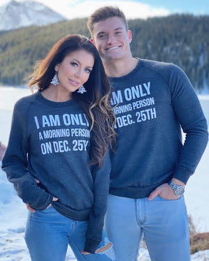 I Am Only A Morning Person On Dec. 25th Unisex Fleece Sweatshirt