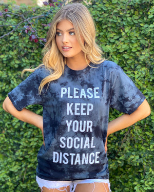 Please Keep Your Social Distance Black Tie Dye
