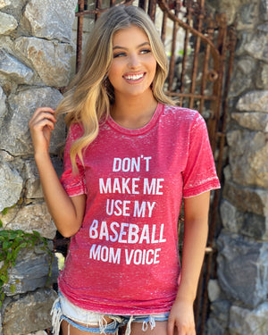 Don't Make Me Use My Baseball Mom Voice Red Acid-Wash Tee