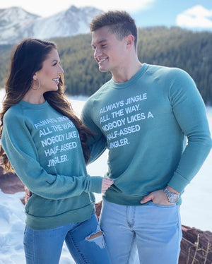Always Jingle All The Way. Nobody Likes A Half-Assed Jingler. Unisex Fleece Sweatshirt